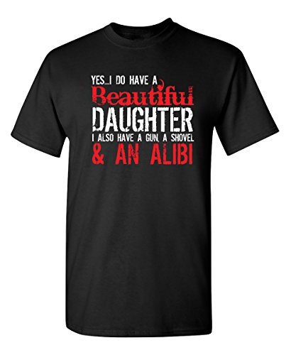 I Do Have A Beautiful Daughter Graphic Novelty Sarcastic Funny T Shirt XL Black