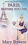 Paris, Before You Die (Before You Die Mystery Book 1)