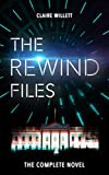 The Rewind Files: The Complete Novel