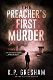 The Preacher's First Murder (The Pastor Matt Hayden Series Book 1)
