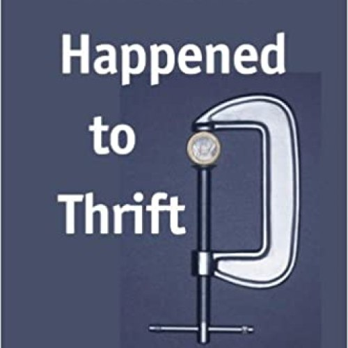 Whatever Happened to Thrift?