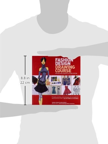 Fashion Design Drawing Course Principles Practice And Techniques The New Guide For Aspiring Fashion Artists Now With Digital Art Techniques Lance Publishing Studio