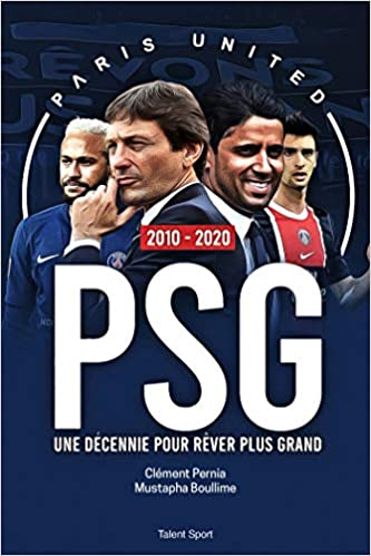 PSG 2010 - 2020 : Une décennie pour rêver plus grand