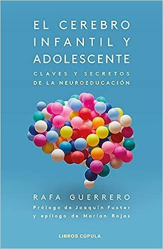 El cerebro infantil y adolescente de Rafa Guerrero