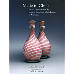 Made in China: Export Porcelain from the Leo and Doris Hodroff Collection at Winterthur (WINTERTHUR BOOK)