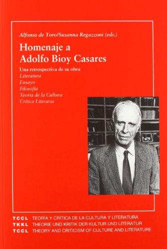 Homenaje A Adolfo Bioy Casares: Una Retrospectiva De Su Obra (Spanish Edition): Una retrospectiva de...