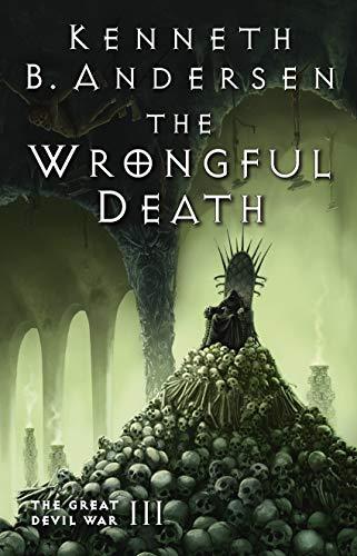 The Wrongful Death: The Great Devil War III by [Andersen, Kenneth B., Andersen, Kenneth Bøgh]