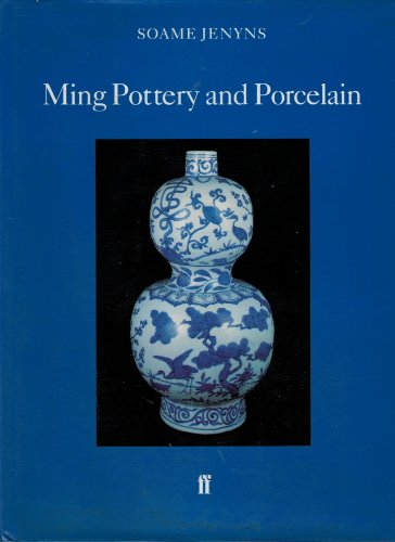 Ming Pottery and Porcelain (Faber Monographs on Pottery and Porcelain)