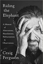 Image result for Riding The Elephant: A Memoir of Altercation, Humiliations, Hallucinations, and Observations