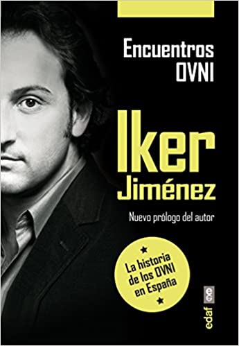 Encuentros Ovni. La historia de los OVNI en España - Iker Jiménez