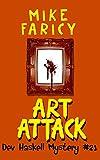 Art Attack (Dev Haskell - Private Investigator Book 21)
