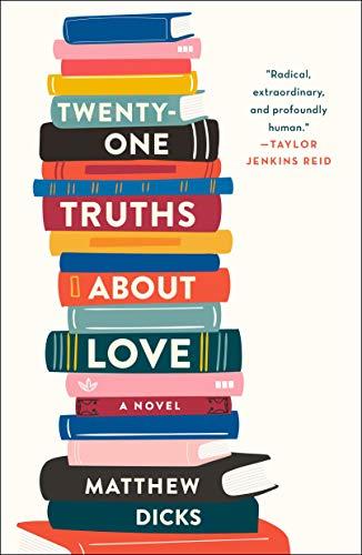 Twenty-one Truths About Love: A Novel by [Dicks, Matthew]