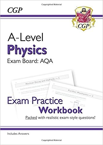 A-Level Physics: AQA Year 1 & 2 Exam Practice Workbook - includes Answers (CGP A-Level Physics) in pdf docx
