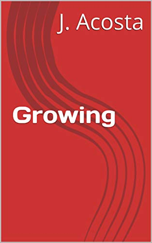 Growing by [Acosta, J.]