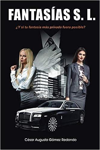 Fantasías S. L. de César Augusto Gómez Redondo