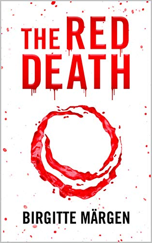 THE RED DEATH (A Pandemic Medical Thriller: Plague) by [Märgen, Birgitte]