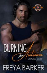 Burning For Autumn By Freya Barker