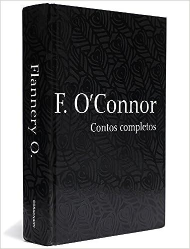 Flannery O´Connor o contos completos (em português) só 45 anos depois do lançamento