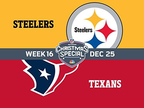 Week 16: Pittsburgh Steelers vs. Houston Texans