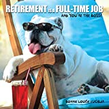 Retirement Is a Full-time Job: And You're the Boss! (gift book)