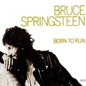 Born to Run / ブルース・スプリングスティーン