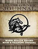 Product review for Horse Health Record Book & Horse Training Journal: Horse Health Care Log for Recording Regular Maintenance and Training Goals