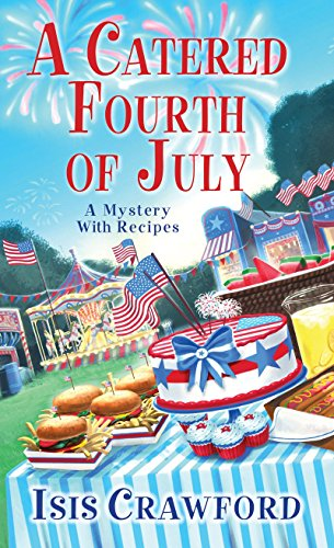 A Catered Fourth of July (A Mystery With Recipes)