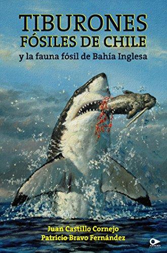 Tiburones fósiles de Chile y la fauna fósil de Bahía Inglesa (Spanish Edition)