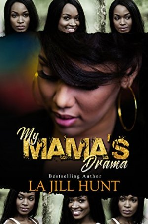 My Mama's Drama by [Hunt, La Jill]
