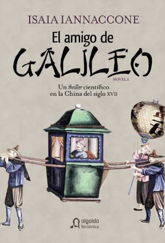 El amigo de Galileo/ The Friend of Galileo (Spanish Edition)