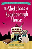 The Skeletons of Scarborough House: A hilarious cozy mystery (The Chapelwick Mysteries Book 1)