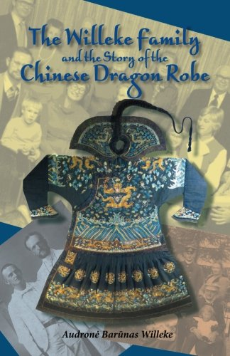 The Willeke Family and the Story of the Chinese Dragon Robe