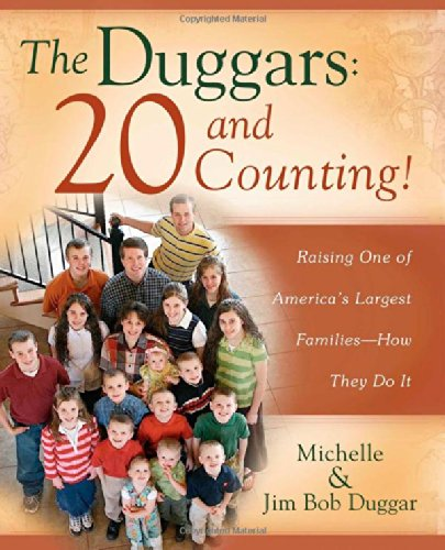The Duggars: 20 and Counting!: Raising One of America's Largest Families-How they Do It