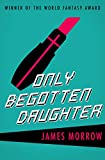 Only Begotten Daughter (Harvest Book)