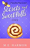 Secrets and Sweet Rolls: A HoneyBun Shop Cozy Mystery (HoneyBun Shop Mysteries Book 5)