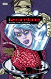 iZombie Vol. 2: uVampireiZombie Vol. 3: Six Feet Under & Rising