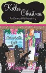 Killer Christmas (Holiday Series Book 1) (An Emma Wild Mystery with Recipes) by [Lin, Harper]