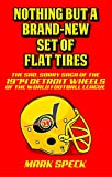 Nothing but a Brand-New Set of Flat Tires: The Sad, Sorry Saga of the 1974 Detroit Wheels of the World Football League