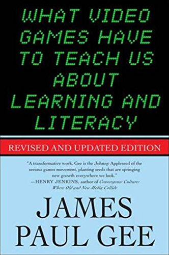 What Video Games Have to Teach Us About Learning and Literacy. Second Edition by [Gee, James Paul]