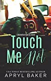 Touch Me Not (A Manwhore Series Book 1)