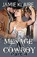 Menage a Cowboy 4: Billionaire Western Menage