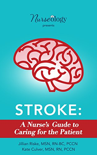 Stroke: A Nurse's Guide to Caring for the Patient