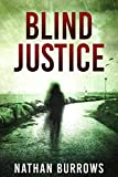 Blind Justice: A legal thriller.