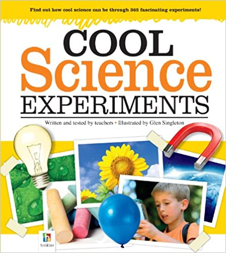 Cool Science Experiments (for kids)-365 Experiments in Astronomy,Biology,Chemistry Geology,Physics,Weather