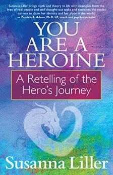 You Are a Heroine: A Retelling of the Hero's Journey by [Liller, Susanna]
