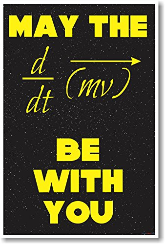 May The Force Be With You - NEW Classroom Science Physics Poster