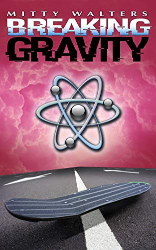 Breaking Gravity by Mitty Walters