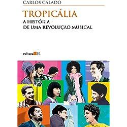 Tropicália: a história de uma revolução musical