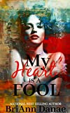 My Heart Is A Fool (My Heart Is A Fool Book 1)
