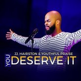 #BuyGospelMusic: You Deserve It (Single) by JJ Hairston & Youthful Praise | @JJ_Hairston